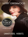 Unnatural Habits (eBook): Phryne Fisher Series, Book 19